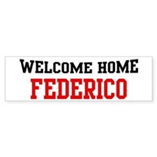 Welcome home FEDERICO Bumper Bumper Sticker