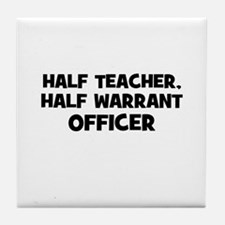 Half Teacher, Half Warrant Of Tile Coaster