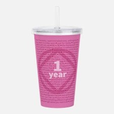 Slogans - 1 Year - Pink Acrylic Double-wall Tumble