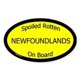 Spoiled newfoundland on board Bumper Stickers