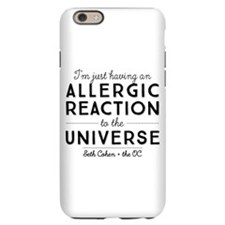 Allergic Reaction To The Universe The OC iPhone 6