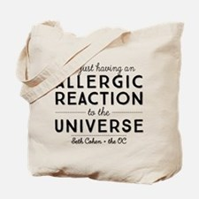 Allergic Reaction To The Universe The OC Tote Bag