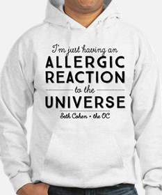 Allergic Reaction To The Universe The OC Hoodie