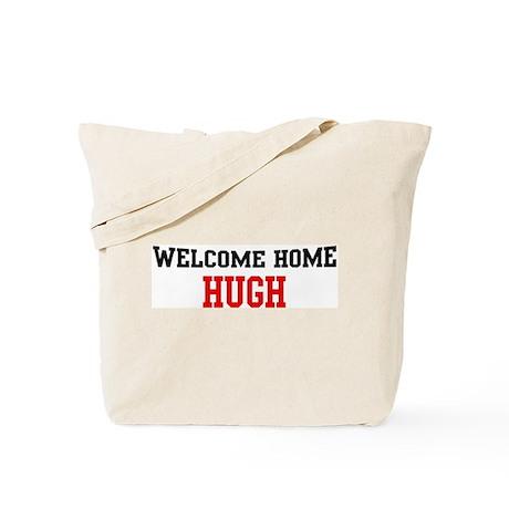 Welcome home HUGH Tote Bag