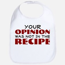 Your opinion was not in the recipe Bib