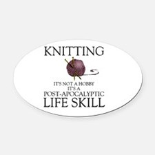 Knitting not a hobby it's a life  Oval Car Magnet