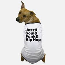 Jazz & Soul & Funk & Hip Hop Dog T-Shirt