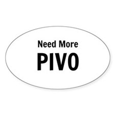 Need More Pivo Bumper Stickers