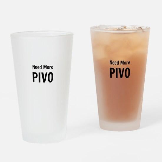 Need More Pivo Drinking Glass