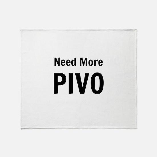 Need More Pivo Throw Blanket