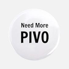 Need More Pivo Button