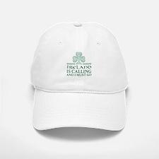 Ireland is Calling Baseball Baseball Cap