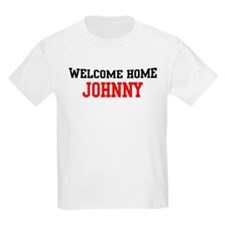 Welcome home JOHNNY T-Shirt