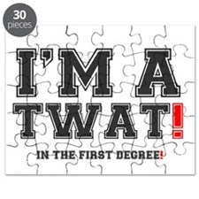IM A TWAT! - IN THE FIRST DEGREE! Puzzle