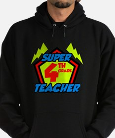 Super Fourth Grade Teacher Hoodie