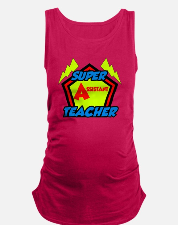 Super Assistant Teacher Maternity Tank Top