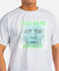 I See Dead People... Ash Grey T-Shirt