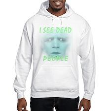 I See Dead People... Jumper Hoody