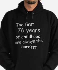 The First 76 Years Of Childhood Hoodie