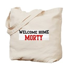 Welcome home MORTY Tote Bag