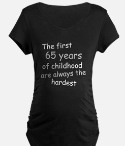 The First 65 Years Of Childhood Maternity T-Shirt