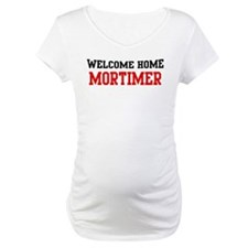 Welcome home MORTIMER Shirt