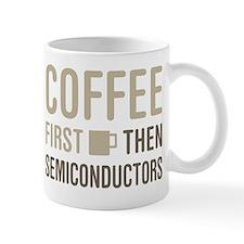 Coffee Then Semiconductors Mugs
