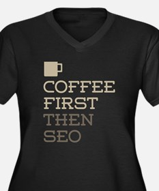 Coffee Then SEO Plus Size T-Shirt