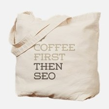 Coffee Then SEO Tote Bag