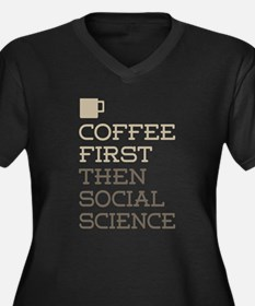 Coffee Then Social Science Plus Size T-Shirt