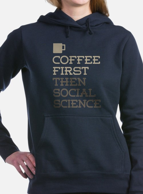 Coffee Then Social Scien Women's Hooded Sweatshirt