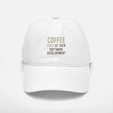 Coffee Then Software Development Baseball Baseball Cap