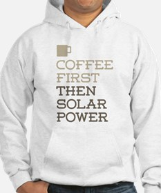 Coffee Then Solar Power Hoodie