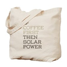 Coffee Then Solar Power Tote Bag
