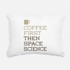 Coffee Then Space Scienc Rectangular Canvas Pillow