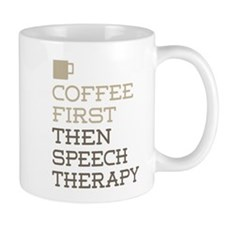 Coffee Then Speech Therapy Mugs