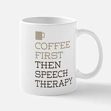 Coffee Then Speech Therapy Mugs