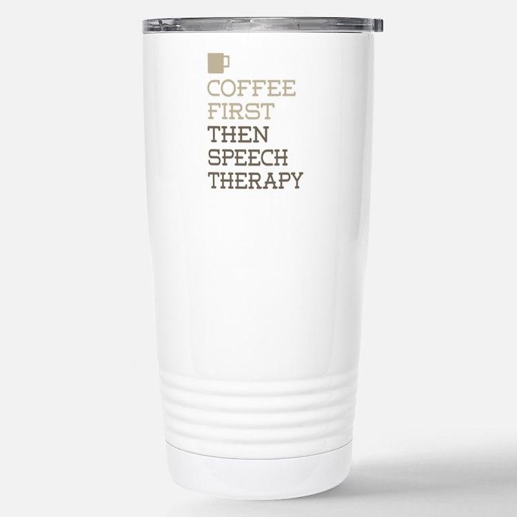 Coffee Then Speech Ther Travel Mug
