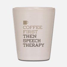 Coffee Then Speech Therapy Shot Glass
