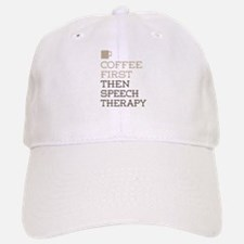 Coffee Then Speech Therapy Baseball Baseball Cap