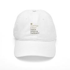 Coffee Then Speech Therapy Baseball Cap