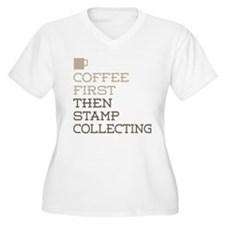 Coffee Then Stamp Collecting Plus Size T-Shirt