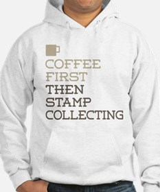 Coffee Then Stamp Collecting Hoodie