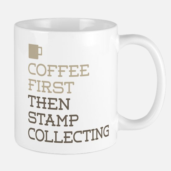 Coffee Then Stamp Collecting Mugs
