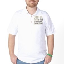 Coffee Then Structural Engineering T-Shirt