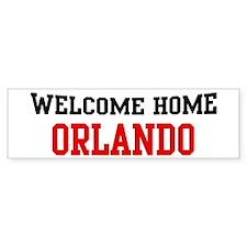 Welcome home ORLANDO Bumper Bumper Sticker