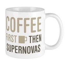 Coffee Then Supernovas Mugs