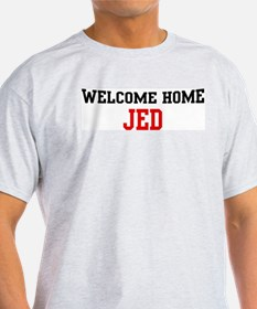 Welcome home JED T-Shirt