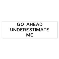Go Ahead Bumper Sticker
