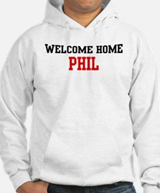 Welcome home PHIL Hoodie